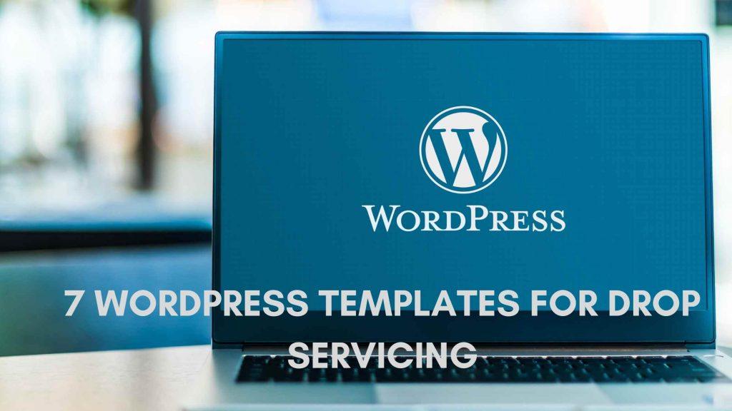 7 WordPress Templates for Drop Servicing