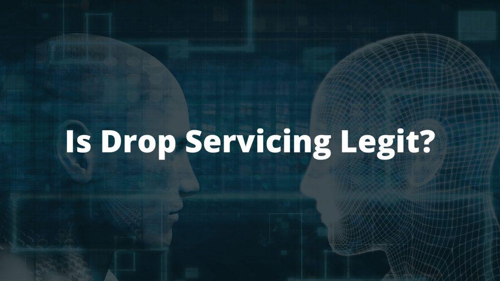 Is Drop Servicing Legit